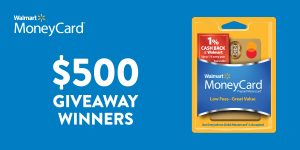 $500 Walmart MoneyCard winner announcement